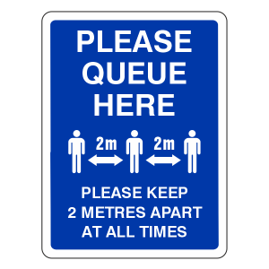 Please Queue Here - Keep 2 Metres Apart Sign