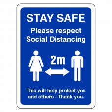 Stay Safe - Please Respect Social Distancing Sign