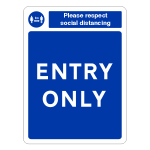 Respect Social Distancing - Entry Only Sign