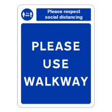 Respect Social Distancing - Please Use Walkway Sign