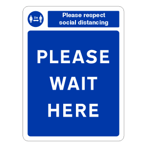 Respect Social Distancing - Please Wait Here Sign
