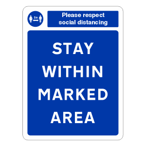 Respect Social Distancing - Stay Within Marked Area Sign