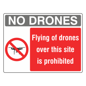 Flying Of Drones Over This Site Prohibited Sign