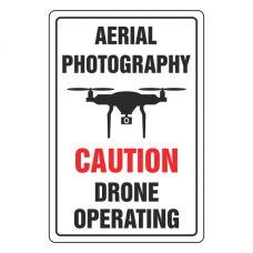Aerial Photography - Caution Drone Operating Sign