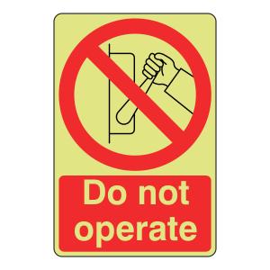 Photoluminescent Do Not Operate Sign