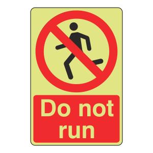 Photoluminescent Do Not Run Sign