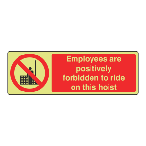 Photoluminescent Employees Forbidden To Ride Hoist Sign (Landscape)