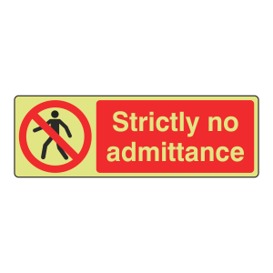 Photoluminescent Strictly No Admittance Sign (Landscape)