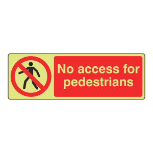 Photoluminescent No Access For Pedestrians Sign (Landscape)
