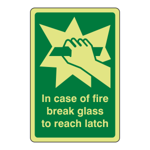 Photoluminescent In Case Of Fire Break Glass To Reach Latch Sign (Portrait)