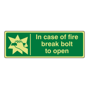 Photoluminescent In Case Of Fire Break Bolt To Open Sign (Landscape)