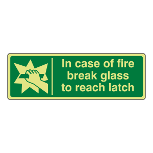 Photoluminescent In Case Of Fire Break Glass To Reach Latch Sign (Landscape)