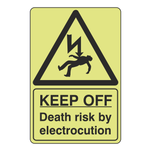 Photoluminescent Keep Off Death Risk Sign