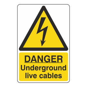 Danger Underground Live Cables Sign