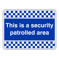 Blue This Is A Security Patrolled Area Security Sign (Landscape)