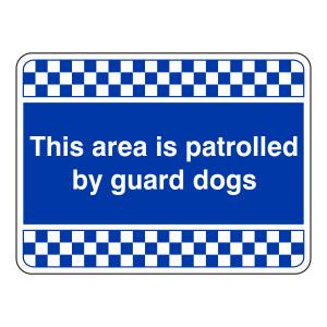 Blue Area Patrolled By Guard Dogs Security Sign (Landscape)