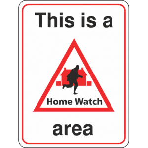 This Is A Home Watch Area Sign
