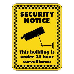 Building Under 24 Hour Surveillance Security  Sign