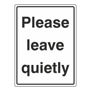 Please Leave Quietly Sign (Portrait)