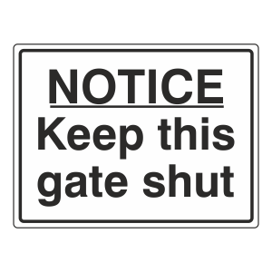 Notice Keep This Gate Shut Sign (Large Landscape)