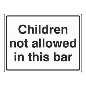 Children Not Allowed In This Bar Sign (Large Landscape)