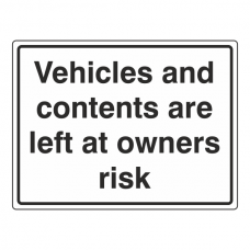 Vehicles And Contents Left At Owners Risk Sign (Large Landscape)