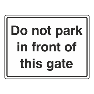 Do Not Park In Front Of This Gate Sign (Large Landscape)