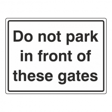 Do Not Park In Front Of These Gates Sign (Large Landscape)