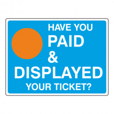 Have You Paid And Displayed Sign (Large Landscape)