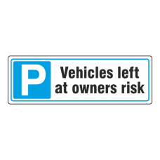 Parking - Left At Owners Risk Sign (Landscape)