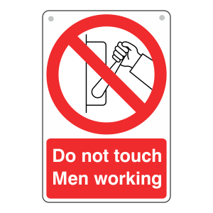 Do Not Touch Men Working Sign