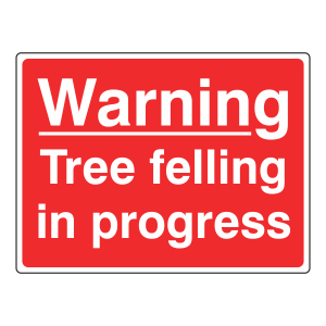 Warning Tree Felling In Progress Farm Sign (Large Landscape)