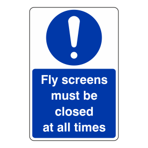 Fly Screens Must Be Closed Sign