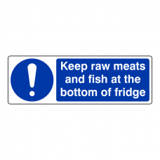 Keep Raw Meats And Fish At Bottom Of Fridge Sign (Landscape)