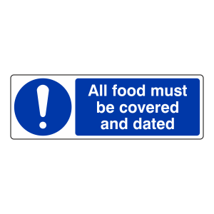 All Food Must Be Covered And Dated Sign (Landscape)