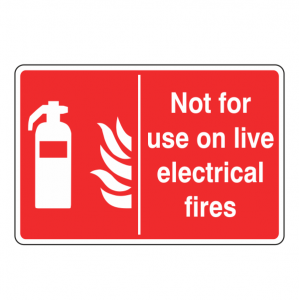 Not For Use on Live Electrical Fires Sign