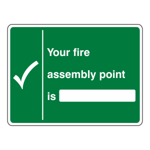 Your Fire Assembly Point Is With Blank Sign