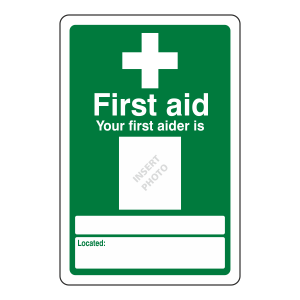 First Aid / Your First Aider Is Sign