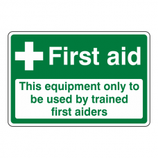 First Aid / Equipment Used By Trained First Aiders Sign (Landscape)