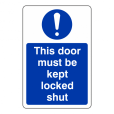 This Door Must Be Kept Locked Shut Sign (Portrait)