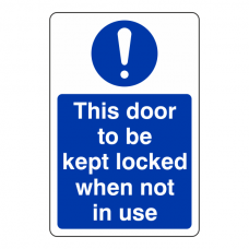 This Door to be Kept Locked When Not in Use Sign (Portrait)