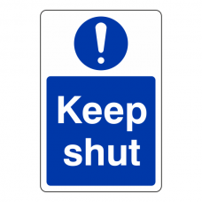 Keep Shut Sign (Portrait)