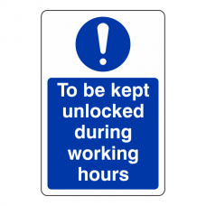 To Be Kept Unlocked During Working Hours Sign (Portrait)