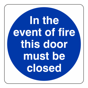In The Event of Fire This Door Must Be Closed Sign