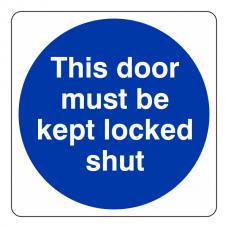 This Door Must Be Kept Locked Shut Sign