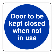Door to be Kept Closed When Not in Use Sign