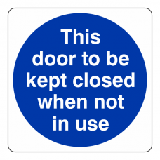 This Door to be Kept Closed When Not in Use Sign