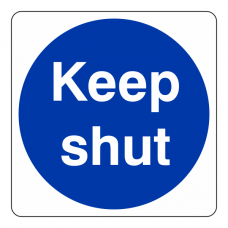 Keep Shut Sign