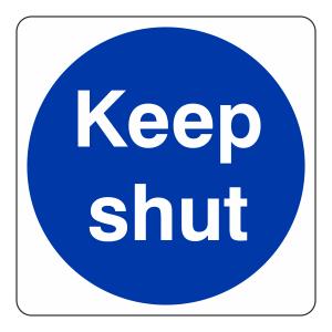 Keep Shut Sign