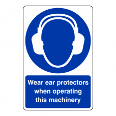 Wear Ear Protectors When Operating Sign